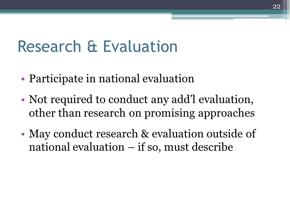 Research & Evaluation Participate in national evaluation