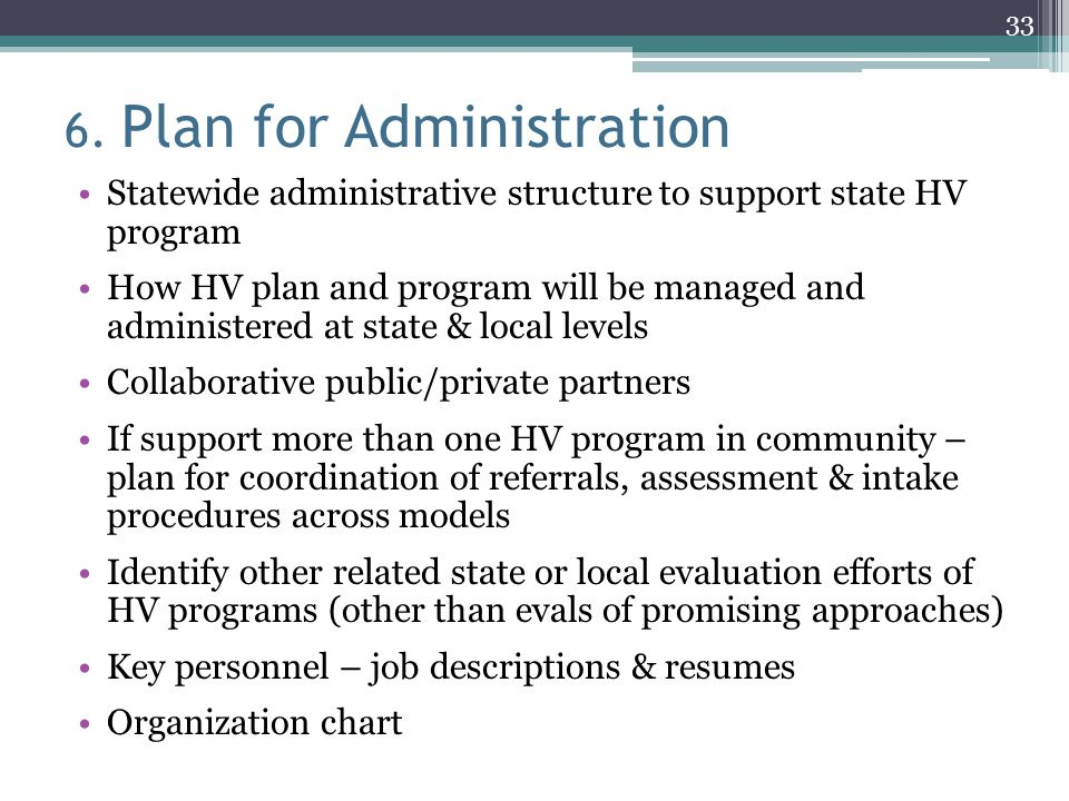 6. Plan for Administration