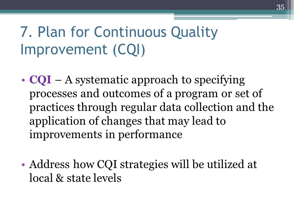7. Plan for Continuous Quality Improvement (CQI)