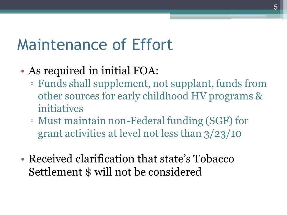 Maintenance of Effort As required in initial FOA: