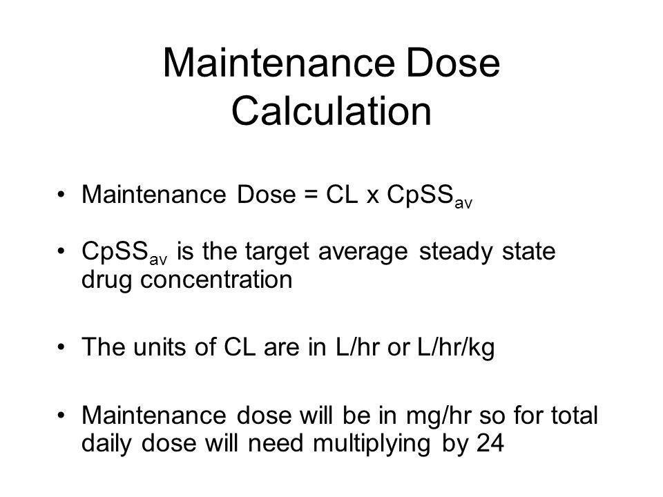 Maintenance Dose Calculation