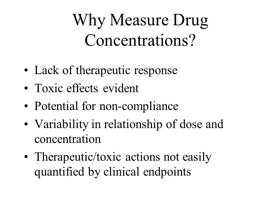 Why Measure Drug Concentrations