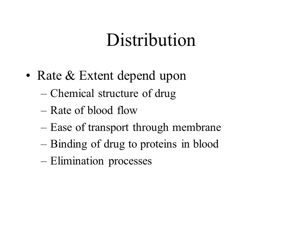 Distribution Rate & Extent depend upon Chemical structure of drug