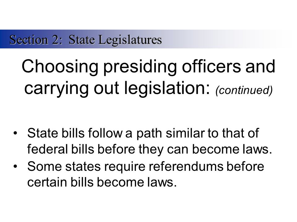 Choosing presiding officers and carrying out legislation: (continued)