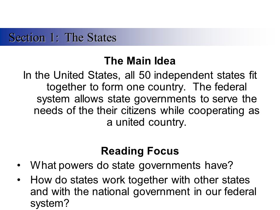 Section 1: The States The Main Idea
