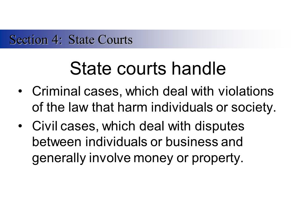 State courts handle Section 4: State Courts