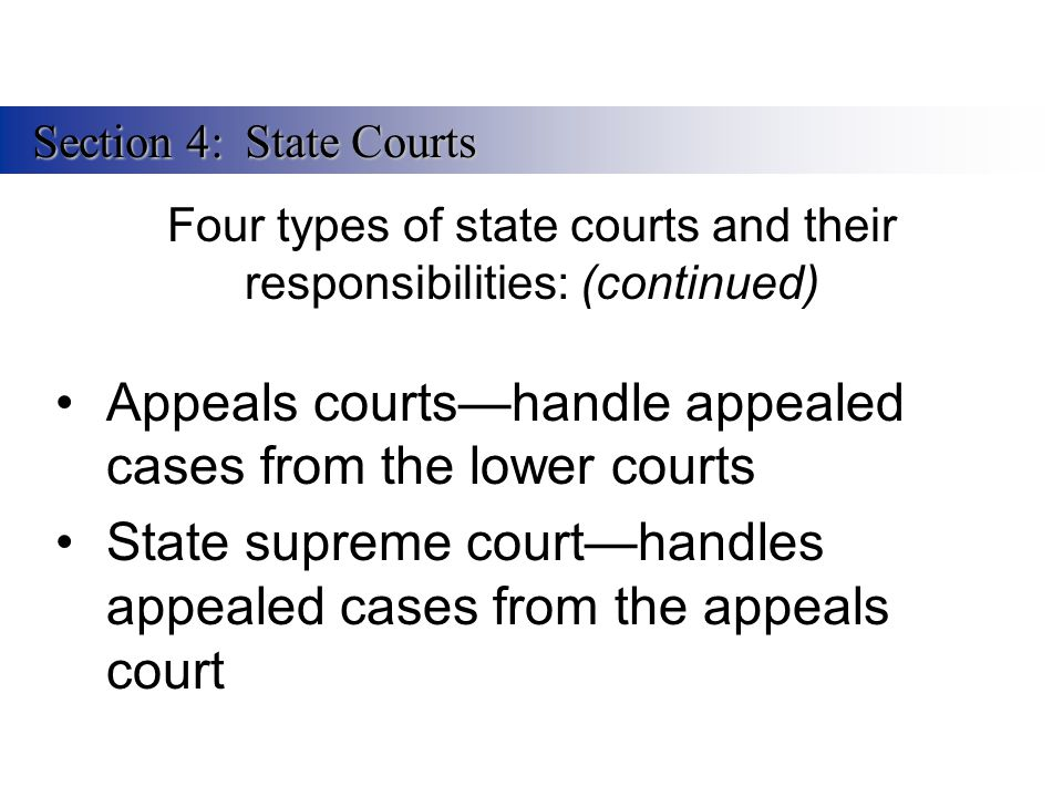 Four types of state courts and their responsibilities: (continued)