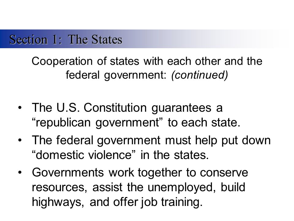 Section 1: The States Cooperation of states with each other and the federal government: (continued)