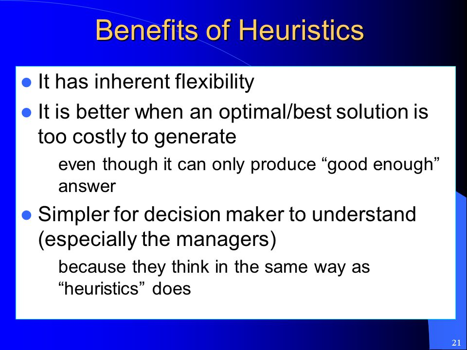Benefits of Heuristics