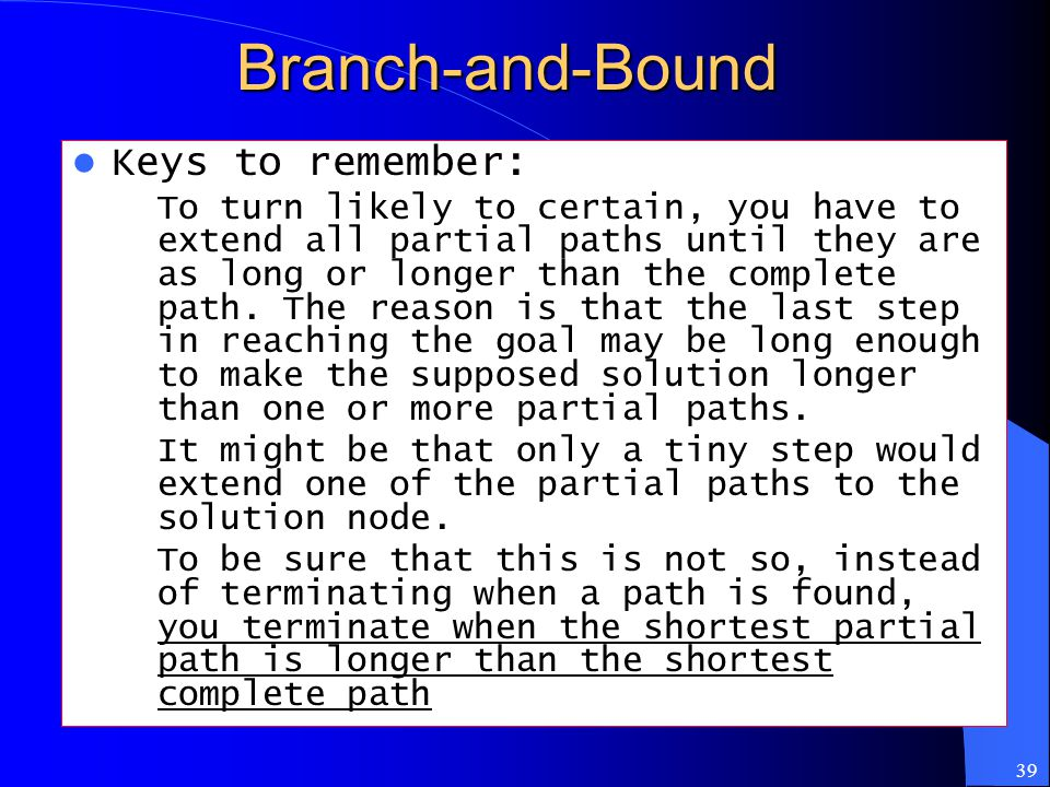 Branch-and-Bound Keys to remember: