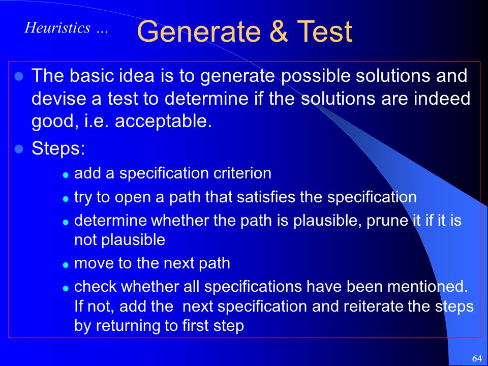 Generate & Test Heuristics …