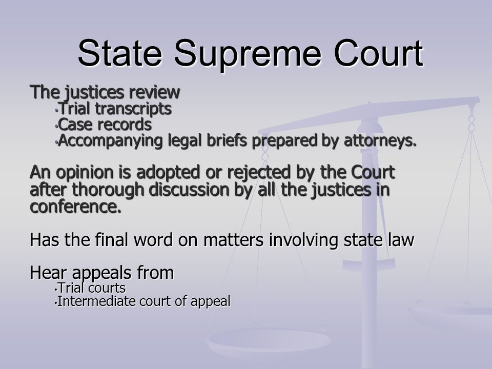 State Supreme Court The justices review