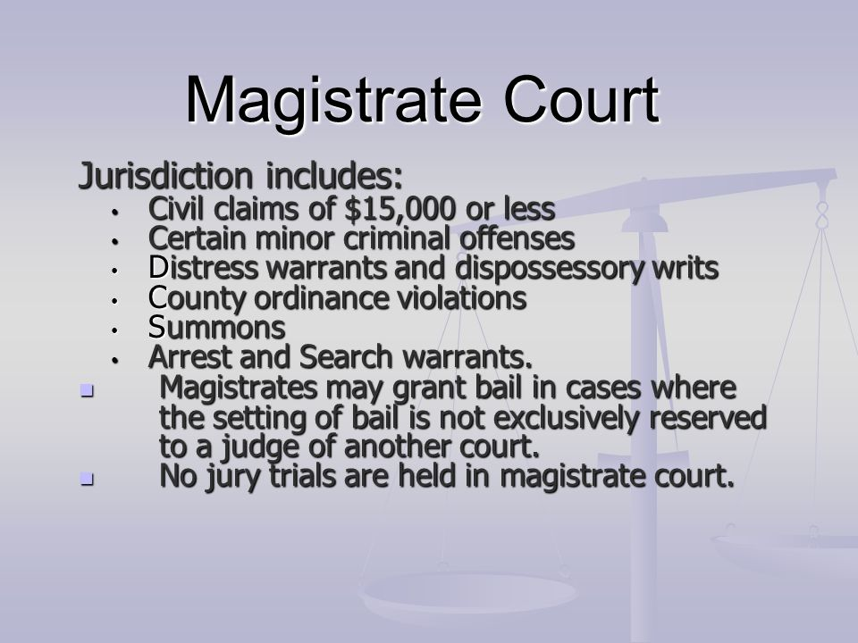 Magistrate Court Jurisdiction includes: