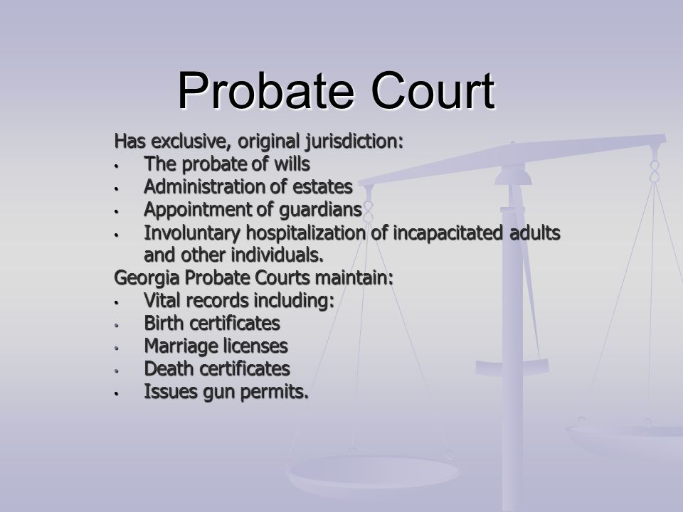 Probate Court Has exclusive, original jurisdiction: