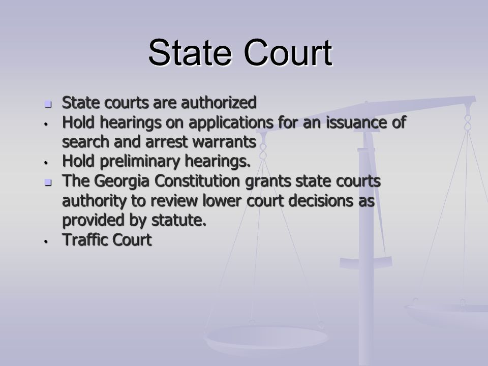State Court State courts are authorized
