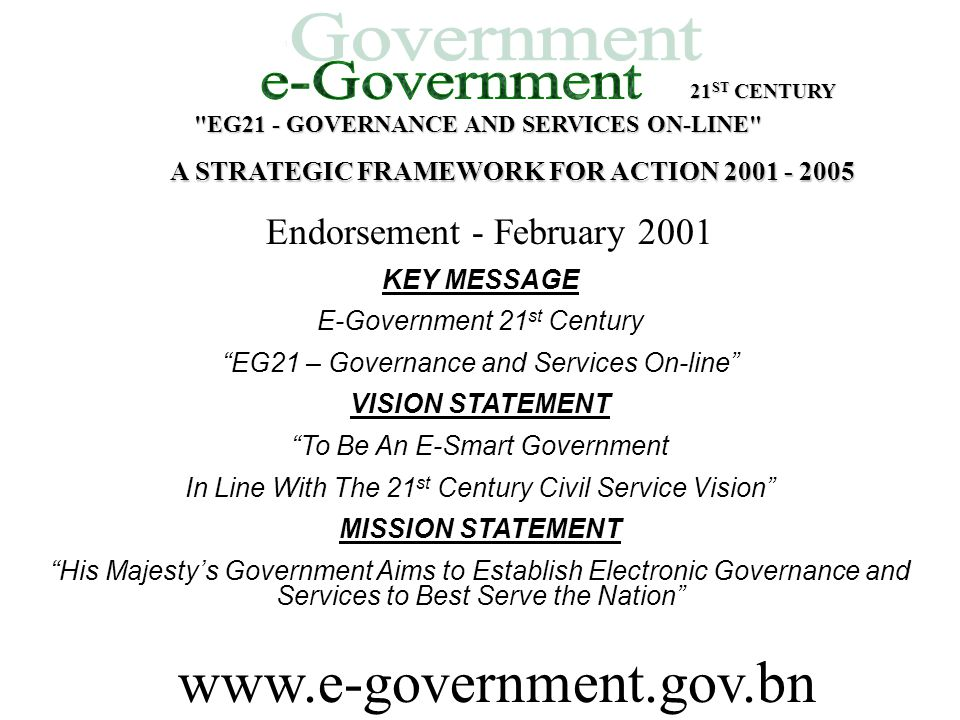 www.e-government.gov.bn e-Government Endorsement - February 2001