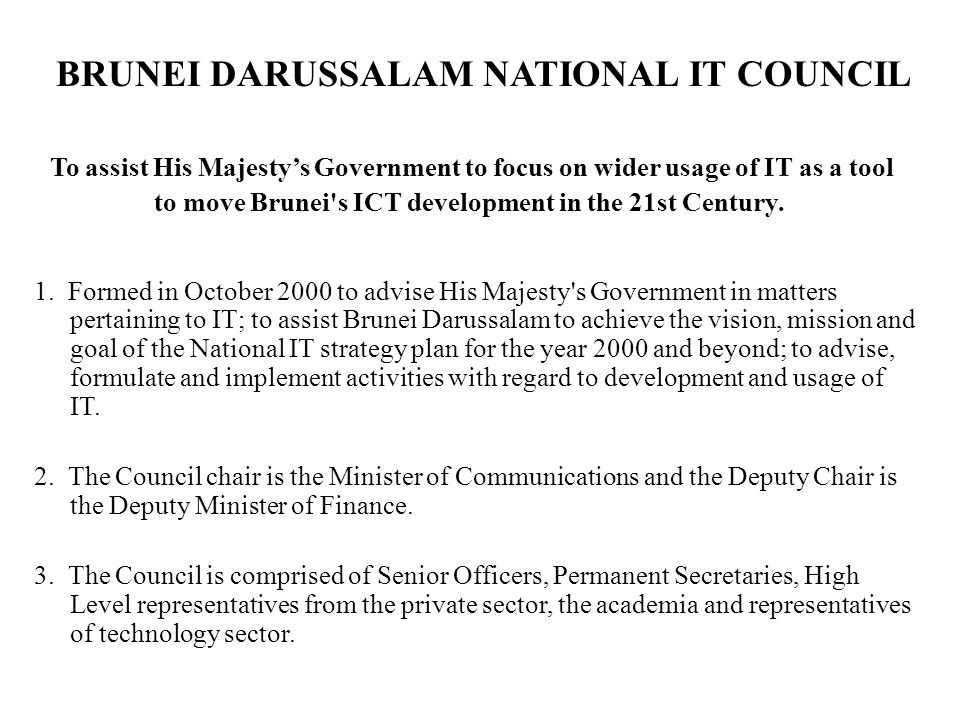 to move Brunei s ICT development in the 21st Century.