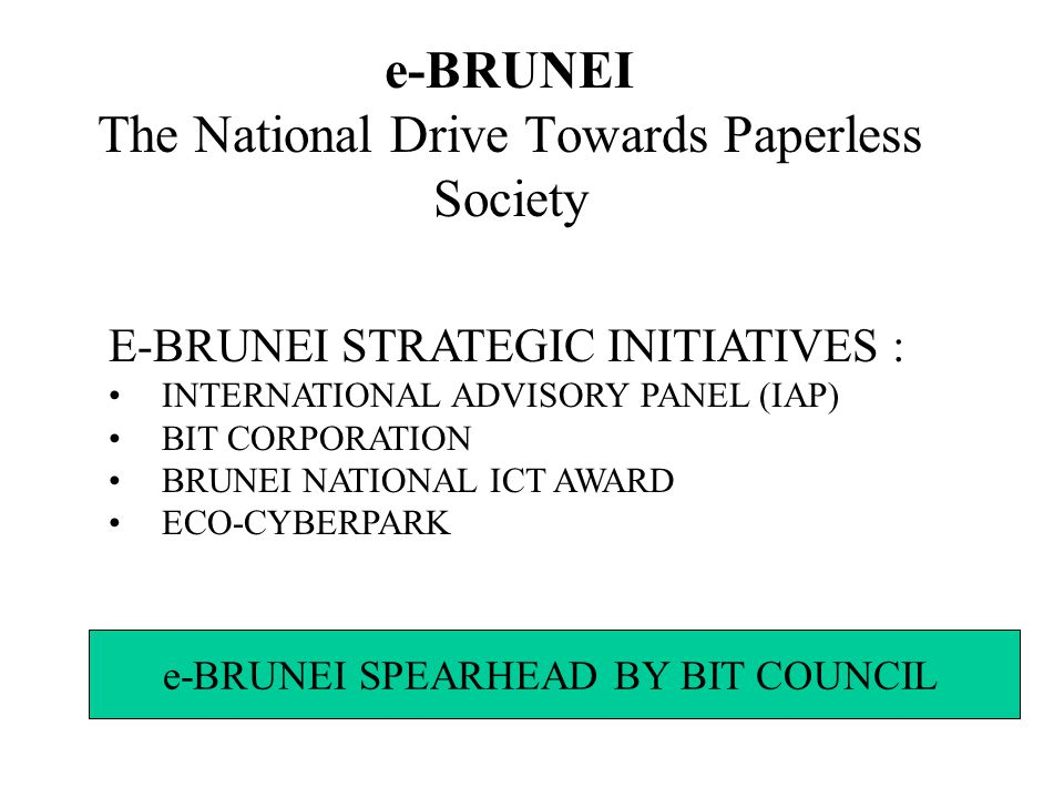 e-BRUNEI The National Drive Towards Paperless Society