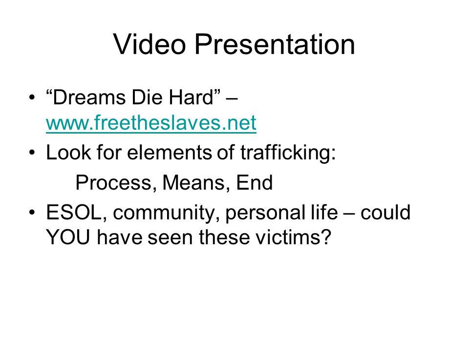 Video Presentation Dreams Die Hard – www.freetheslaves.net
