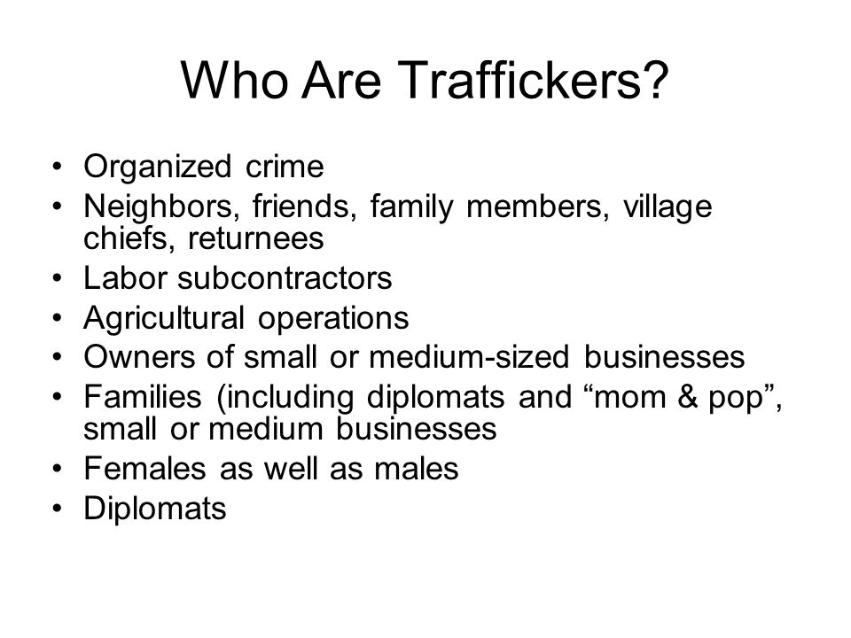 Who Are Traffickers Organized crime