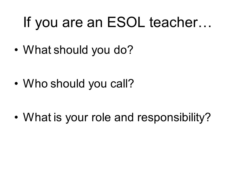 If you are an ESOL teacher…