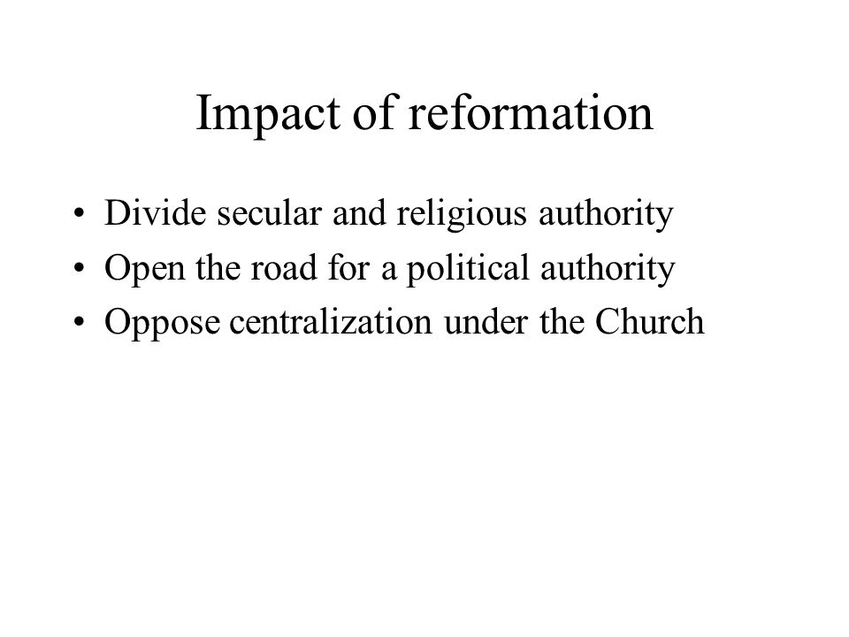 Impact of reformation Divide secular and religious authority