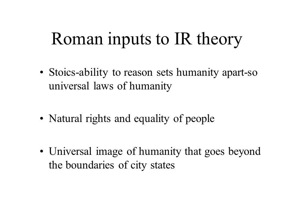 Roman inputs to IR theory