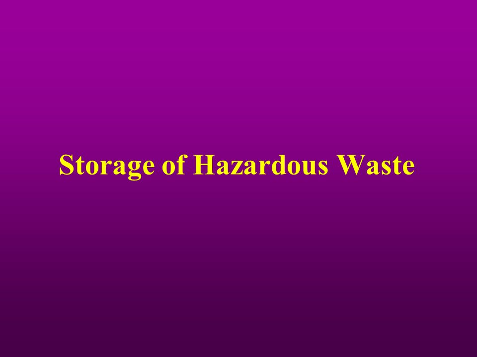 Storage of Hazardous Waste