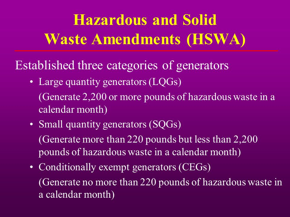 Hazardous and Solid Waste Amendments (HSWA)
