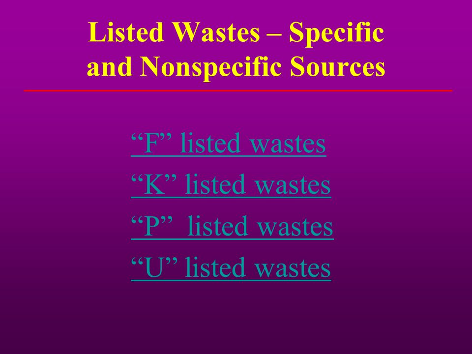 Listed Wastes – Specific and Nonspecific Sources