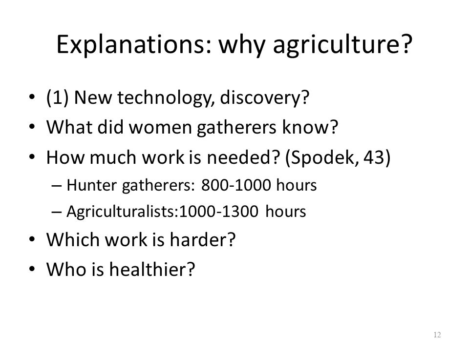 Explanations: why agriculture