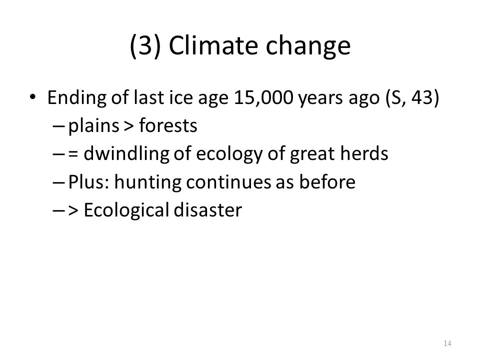 (3) Climate change Ending of last ice age 15,000 years ago (S, 43)