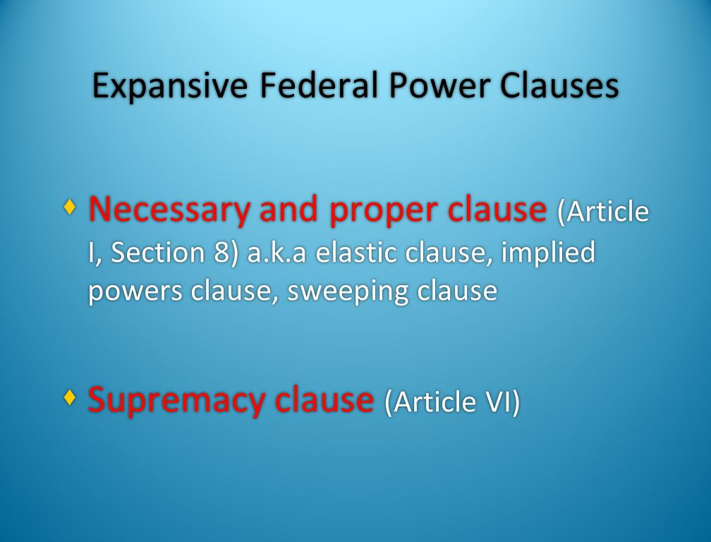 Expansive Federal Power Clauses