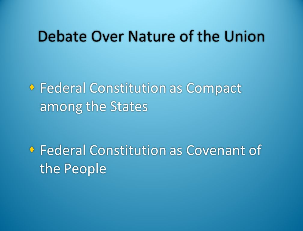 Debate Over Nature of the Union