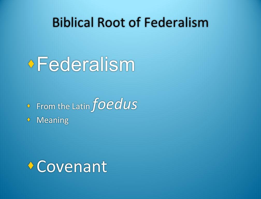 Biblical Root of Federalism