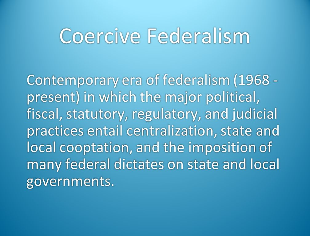 Coercive Federalism