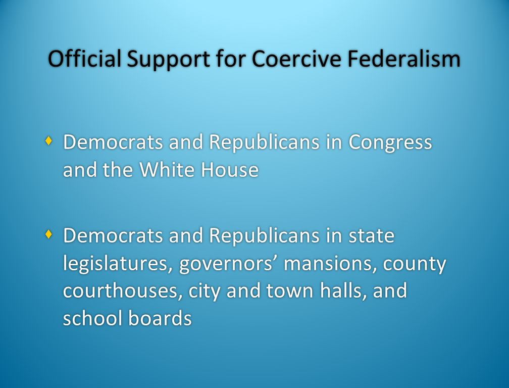 Official Support for Coercive Federalism