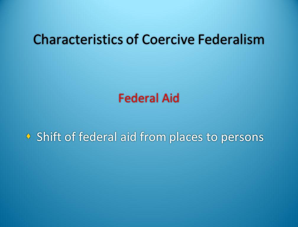 Characteristics of Coercive Federalism