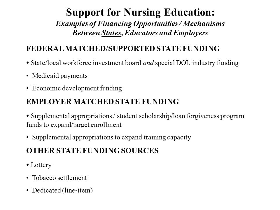 Support for Nursing Education: Examples of Financing Opportunities / Mechanisms Between States, Educators and Employers
