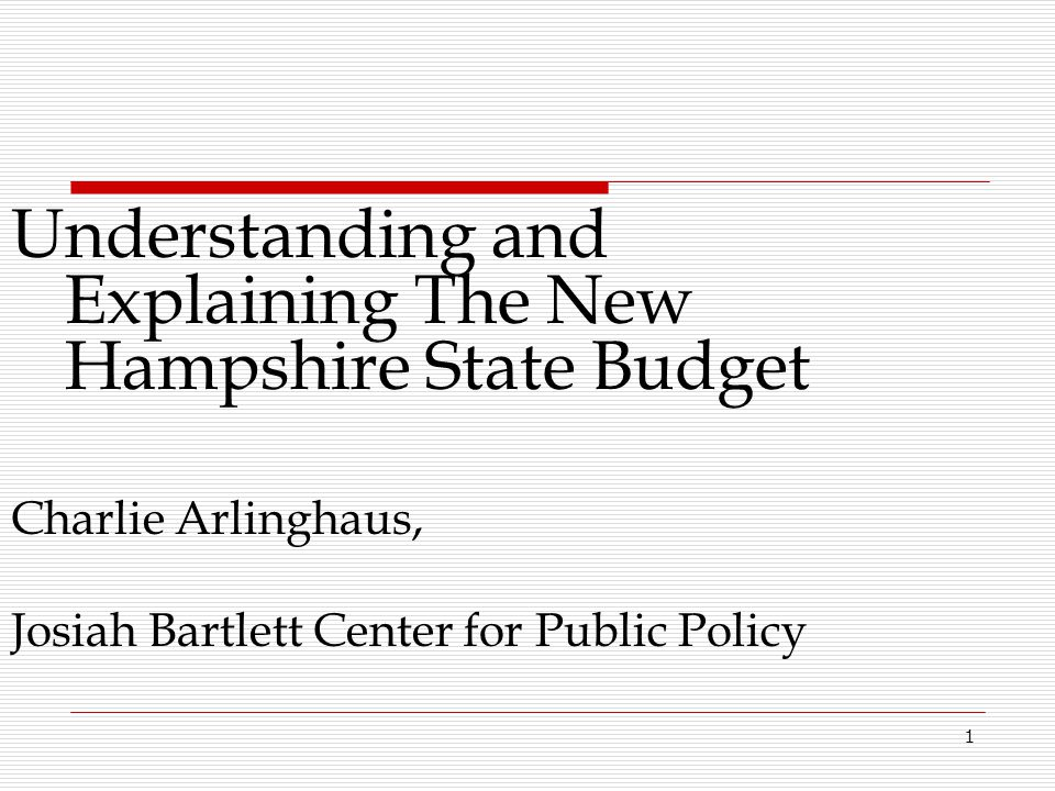 Understanding and Explaining The New Hampshire State Budget