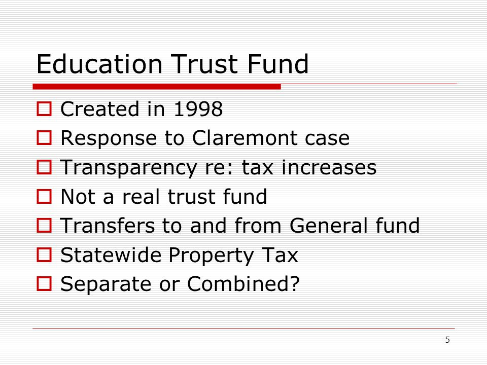 Education Trust Fund Created in 1998 Response to Claremont case