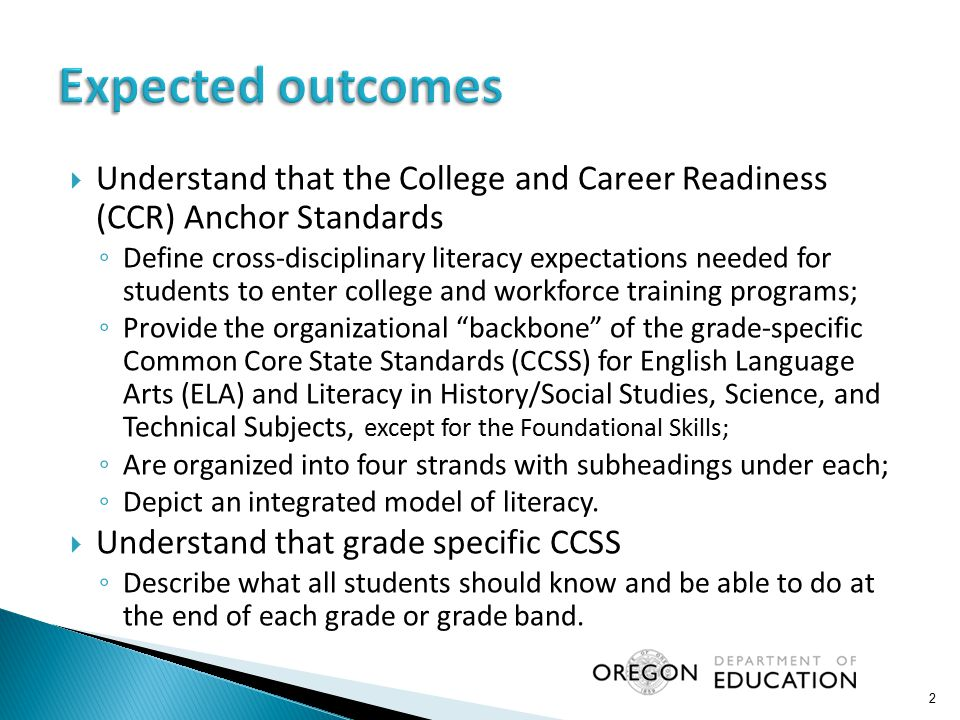Expected outcomes Understand that the College and Career Readiness (CCR) Anchor Standards.