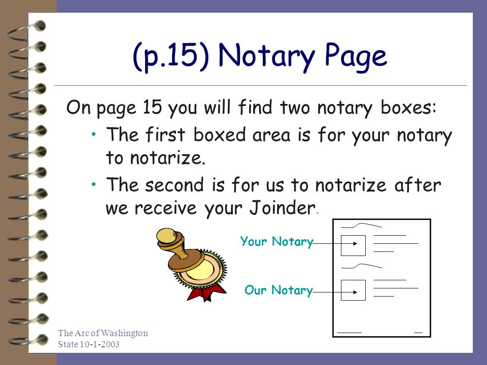 (p.15) Notary Page On page 15 you will find two notary boxes: