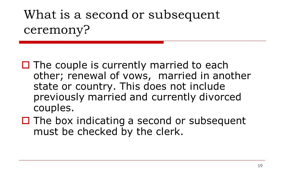 What is a second or subsequent ceremony