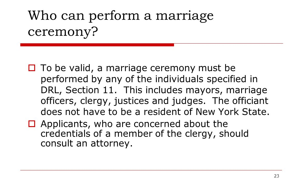 Who can perform a marriage ceremony