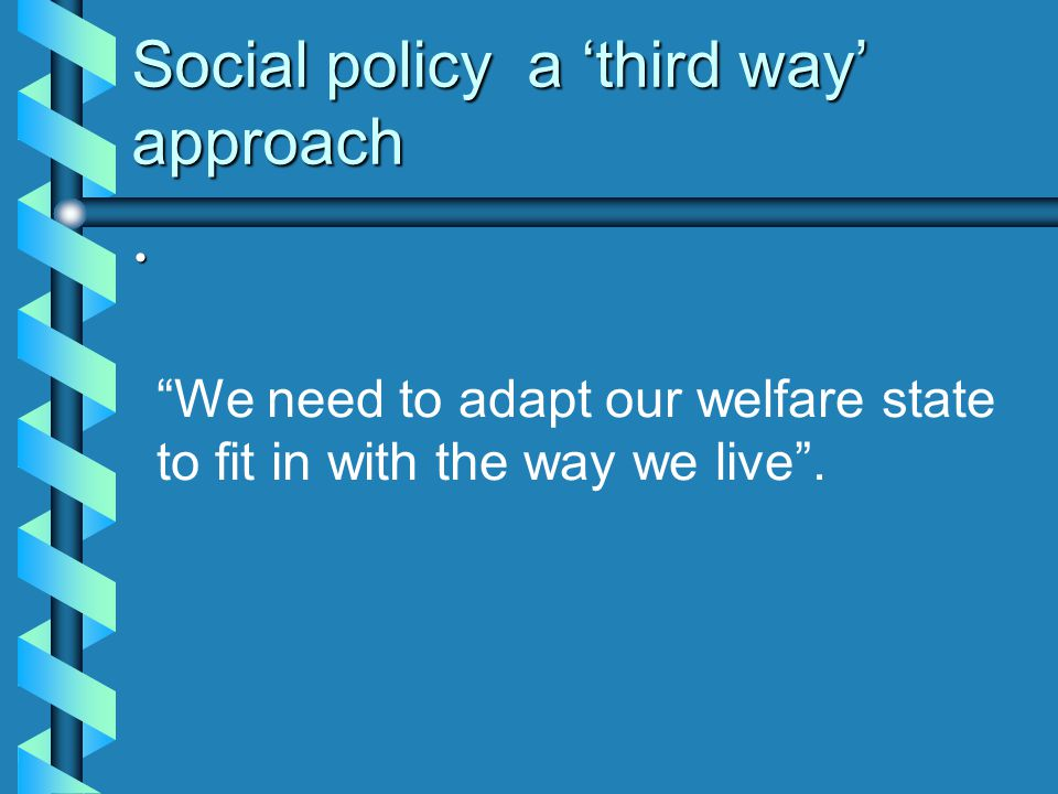 Social policy a 'third way' approach