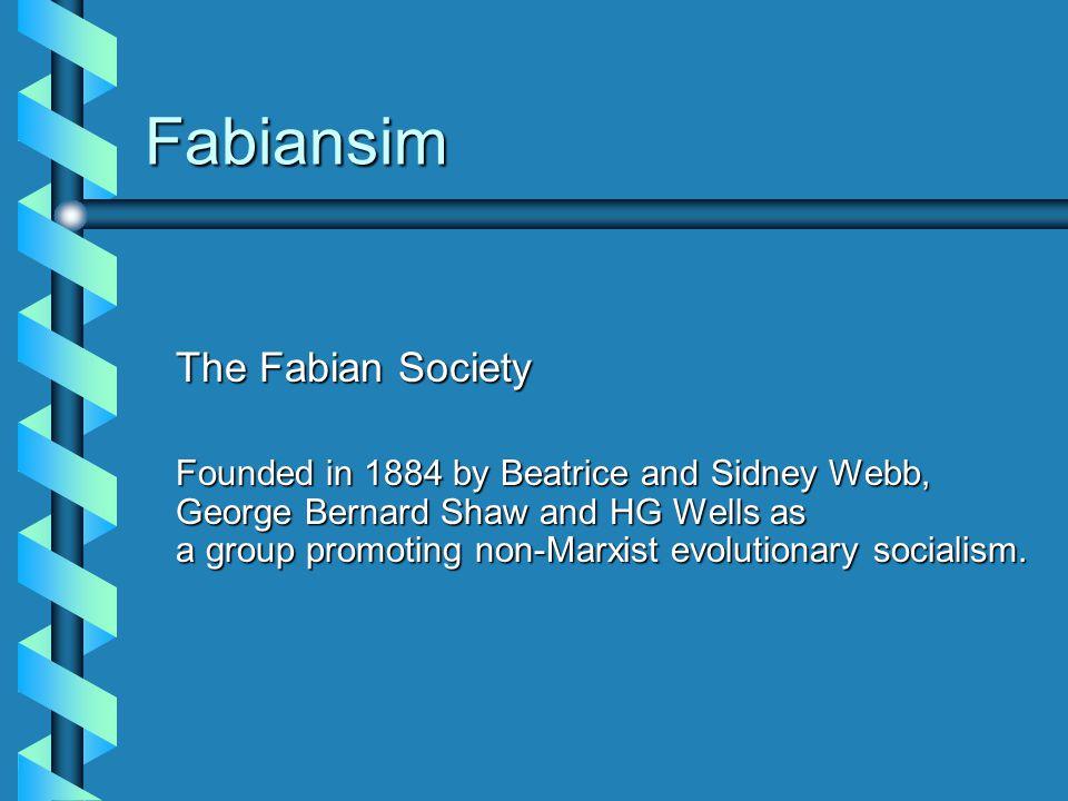 Fabiansim The Fabian Society