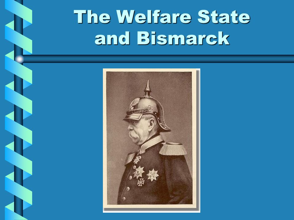 The Welfare State and Bismarck