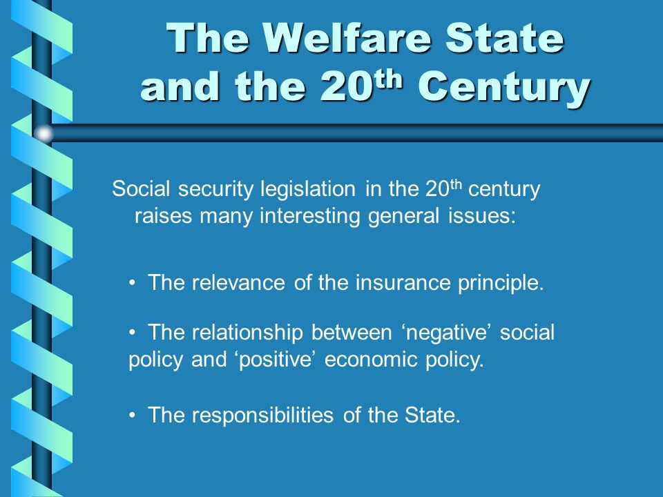 The Welfare State and the 20th Century