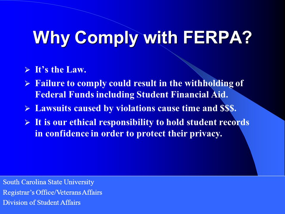 Why Comply with FERPA It's the Law.